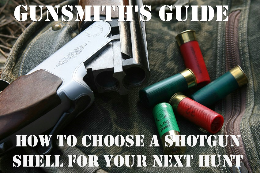 Gunsmith's Guide: How to Choose a Shotgun Shell for Your Next Hunt